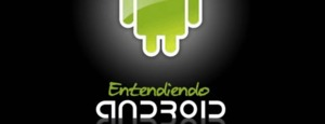 Conferencia: Entendiendo Android