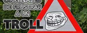 10 formas originales de frustrar a un troll