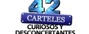 42 carteles curiosos y desconcertantes