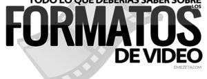 Formatos de video: Todo lo que deberías saber