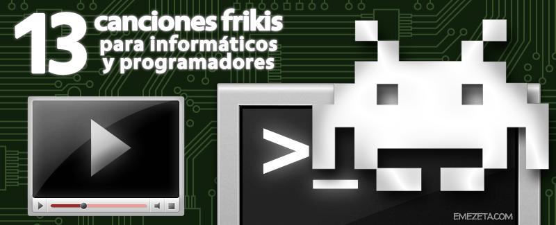 Canciones informáticas frikis (para informáticos y programadores)