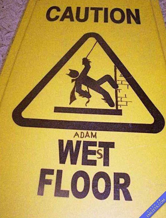 Carteles desconcertantes: Caution adam west floor