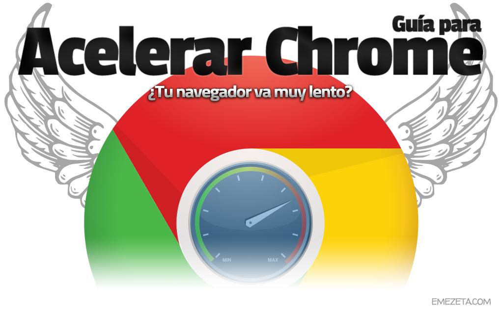 ¿Navegador lento? Guía para acelerar Google Chrome