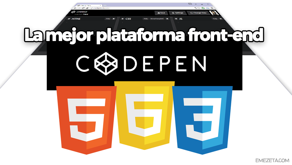 Codepen, la mejor plataforma front-end (HTML5, Javascript, CSS3)