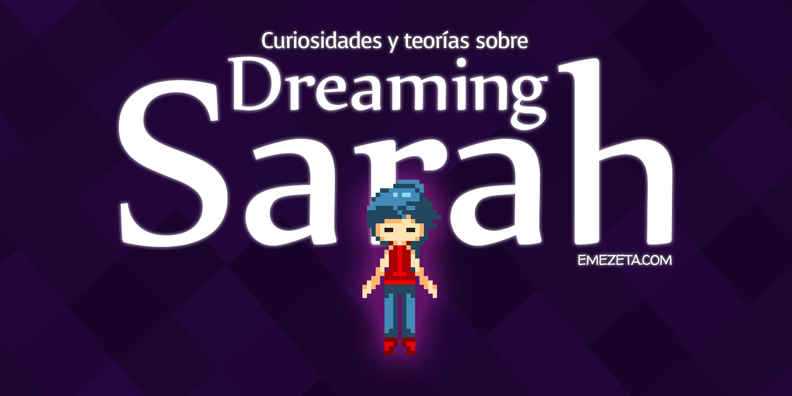 Dreaming Sarah: The game explained