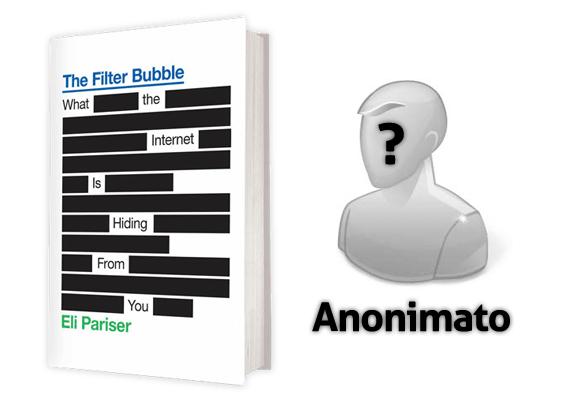 Privacidad: Burbuja filtrada y anonimato