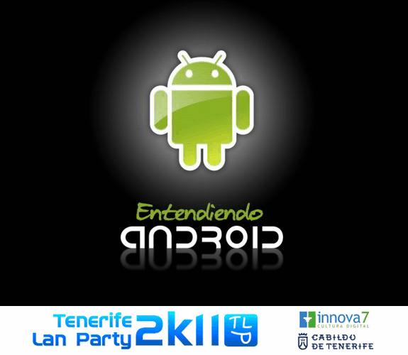 Conferencia Entendiendo Android en Tenerife LAN Party 2k11