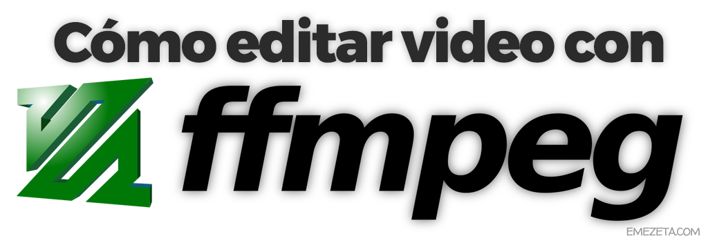 Cómo editar video con ffmpeg