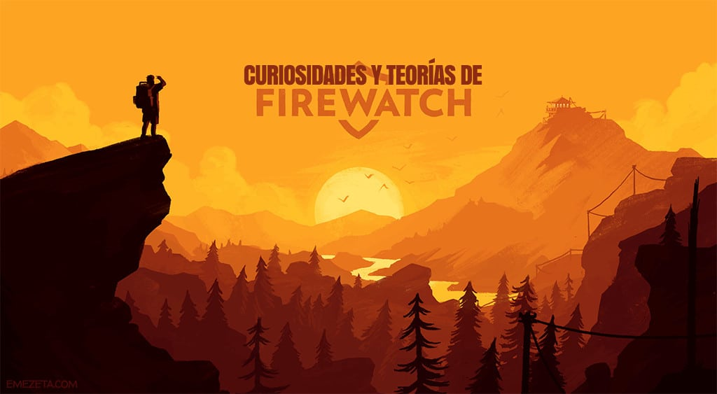 Curiosidades, teorías y huevos de pascua del juego Firewatch