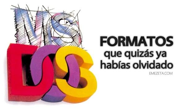 Formatos antiguos: Formatos msdos
