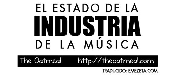La historia de la industria de la música (Oatmeal, traducido al español)