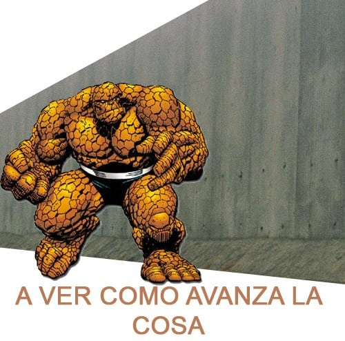 Meme: La Cosa (A ver como avanza La Cosa)