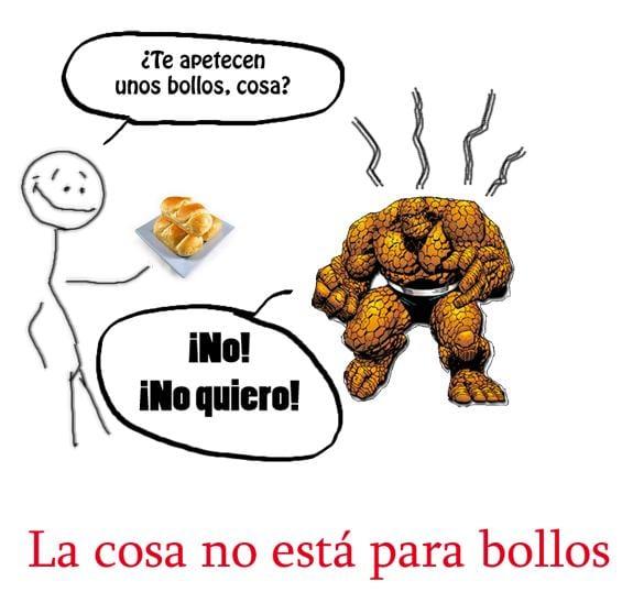 Meme: La Cosa (No está La Cosa para bollos)