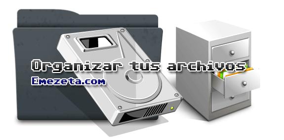 Organizar archivos o ficheros