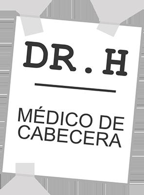 Dr.h: Médico de cabecera.