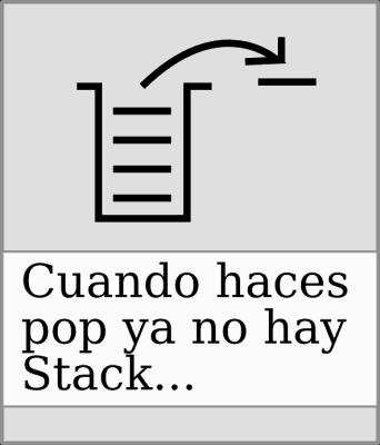 Cuando haces pop, ya no hay stack...