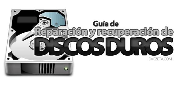 Guía de reparación, conservación y recuperación de discos duros