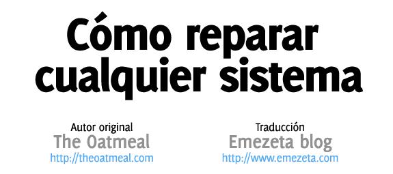 Cómo reparar cualquier sistema (ordenador o computadora): Original de The Oatmeal