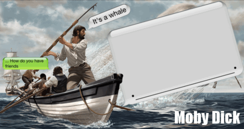 Moby Dick whale meme